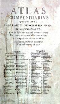 Atlas compendiarius quinquaginta tabularum geographicarum Homannianarum : alias in Atlante majori contentarum […].