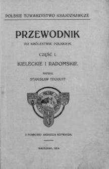 Przewodnik po Królestwie Polskim. Cz.1. Kieleckie i Radomskie.