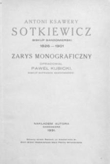Antoni Ksawery Sotkiewicz biskup sandomierski 1826-1901. Zarys monograficzny.