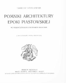 Pomniki architektury epoki piastowskiej we województwach krakowskiem i kieleckiem