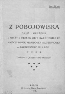 Z pobojowiska : opisy i wrażenia z miast i wiosek ziemi radomskiej po najściu wojsk niemieckich i austrjackich w październiku 1914 roku.