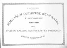 Seminarjum Duchowne Rzymsko-Katolickie w Sandomierzu 1820-1920 oraz stuletni katalog duchowieństwa świeckiego djecezji sandomierskiej