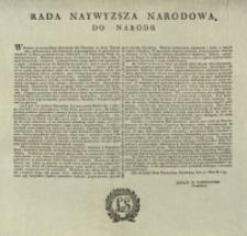 Rada Naywyższa Narodowa do narodu [Inc.] Wezwani od najwyższego Naczelnika Siły Zbroyney…[Dat.] Dan na Sessyi Rady Naywyższey Narodowey dnia 30. Maia R. 1794.