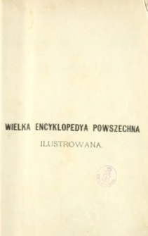 Wielka encyklopedia powszechna ilustrowana. [Ser. 1, t. 35-36, Karzeł - Kolberg]