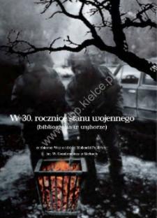 W 30. rocznicę stanu wojennego (bibliografia w wyborze) ze zbiorów Wojewódzkiej Biblioteki Publicznej im. W. Gombrowicza w Kielcach