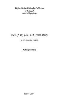 Adolf Dygasiński w 165. rocznicę urodzin : katalog wystawy