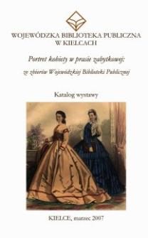 Portret kobiety w prasie zabytkowej : ze zbiorów Wojewódzkiej Biblioteki Publicznej : katalog wystawy