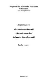 Regionaliśći : Aleksander Patkowski, Edmund Massalski, Sylwester Kowalczewski : katalog wystawy