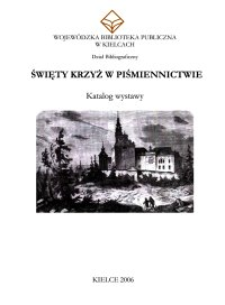 Święty Krzyż w piśmiennictwie : katalog wystawy