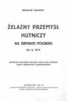 Żelazny przemysł hutniczy na ziemiach polskich do r.1914