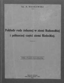 Pokłady rudy żelaznej w ziemi radomskiej i północnej części ziemi kieleckiej