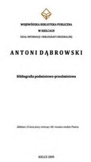 Antoni Dąbrowski. Bibliografia podmiotowo-przedmiotowa.