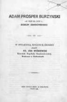 Adam Prosper Burzyński od 1820 do 1830 r. biskup sandomierski : w stuletnią rocznicę śmierci