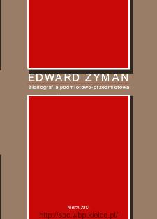 Edward Zyman. Bibliografia podmiotowo-przedmiotowa w 70. rocznicę urodzin pisarza.