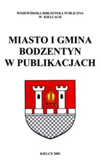 Miasto i gmina Bodzentyn w publikacjach : zestawienie bibliograficzne