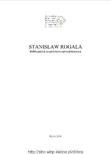 Stanisław Rogala. Bibliografia podmiotowo-przedmiotowa.