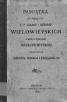 Pamiątka po zmarłych ś.p. Adamie i Henryku Wielowieyskich i Zofii z Deskurów Wielowieyskiej ofiarowana dzieciom, wnukom i przyjaciołom.