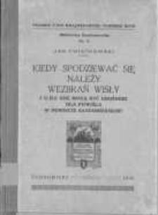 Kiedy spodziewać się należy wezbrań Wisły i o ile one mogą być groźnemi dla Powiśla w powiecie sandomierskim?