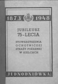 Jubileusz 75-lecia Stowarzyszenia Ochotniczej Straży Pożarnej w Kielcach : 1873-1948 : jednodniówka.