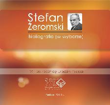 Stefan Żeromski. Bibliografia (w wyborze). W 150. rocznicę urodzin pisarza