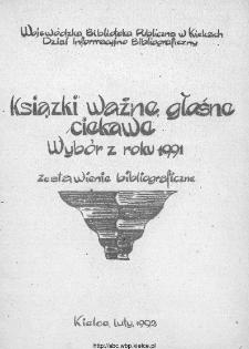 Książki Ważne, Głośne, Ciekawe : wybór z roku 1991 : zestawienie bibliograficzne