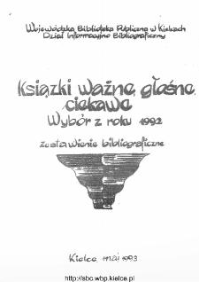 Książki Ważne, Głośne, Ciekawe : wybór z roku 1992 : zestawienie bibliograficzne