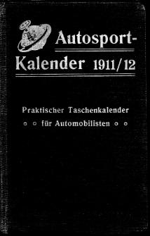 Auto-Sportkalender : praktischer Taschenkalender zum täglichen Gebrauch für Automobilisten : mit Abbildungen im Texte, Karten und Tafeln 1911/1912