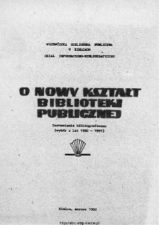 O nowy kształt biblioteki publicznej : zestawienie bibliograficzne (wybór z lat 1990-1991)