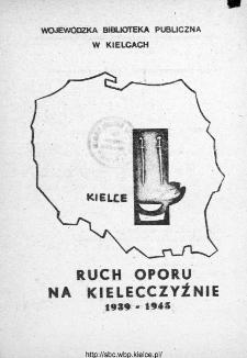 Ruch oporu na Kielecczyźnie w latach 1939-1945 : (zestawienie bibliograficzne)