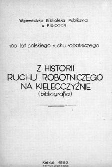 Z historii ruchu robotniczego na Kielecczyźnie : (zestawienie bibliograficzne w wyborze)