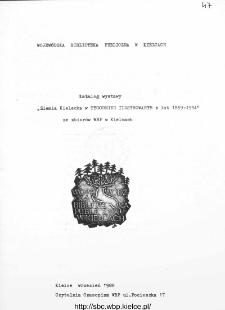 """""""Ziemia Kielecka"""" w """"Tygodniku Ilustrowanym"""" z lat 1859-1934: katalog wystawy ze zbiorów WBP w Kielcach"""