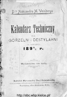 Kalendarz Techniczny dla Gorzelni i Destylarni : na kampanję 1896-7