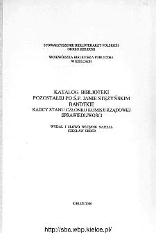 Katalog biblioteki pozostałej po ś.p. Janie Stężyńskim Bandtkie radcy stanu członku Komisji Rządowej Sprawiedliwości