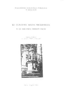 Ku uczczeniu Mickiewicza w 200. rocznicę urodzin poety. Katalog wystawyze zbiorów WBP w Kielcach.