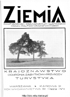 Ziemia : dwutygodnik krajoznawczy ilustrowany 1929, R.XIV, nr 6