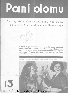 Pani Domu : dwutygodnik poświęcony organizacji gospodarstwa domowego : organ Instytutu Gospodarstwa Domowego : organ Związku Pań Domu, 1935, nr 13