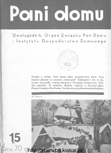 Pani Domu : dwutygodnik poświęcony organizacji gospodarstwa domowego : organ Instytutu Gospodarstwa Domowego : organ Związku Pań Domu, 1935, nr 15