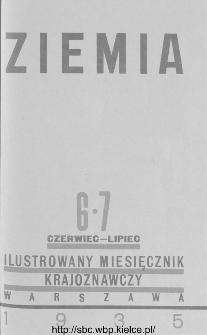 Ziemia : ilustrowany miesięcznik krajoznawczy 1935, R.XXV, nr 6-7