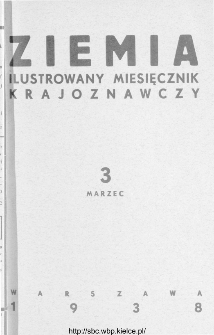 Ziemia : ilustrowany miesięcznik krajoznawczy 1938, R.XXVIII, nr 3