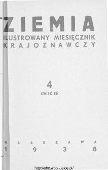 Ziemia : ilustrowany miesięcznik krajoznawczy 1938, R.XXVIII, nr 4