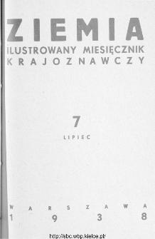 Ziemia : ilustrowany miesięcznik krajoznawczy 1938, R.XXVIII, nr 7