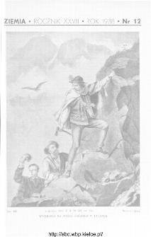Ziemia : ilustrowany miesięcznik krajoznawczy 1938, R.XXVIII, nr 12