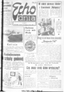"Echo Dnia : dziennik RSW ""Prasa-Książka-Ruch"" 1974, R.4, nr 200"