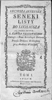 Lucyusza Anneusza Seneki Listy do Luciliusza. T. 1. Przekładania X. Dawida Pilchowskiego