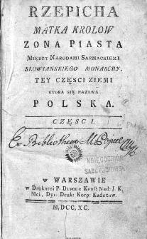 Rzepicha matka królów, żona Piasta między narodami sarmackimi słowiańskiego monarchy tey części Ziemi, która się nazywa Polska.