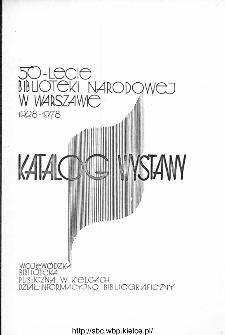 50 lecie Biblioteki Narodowej w Warszawie. Katalog wystawy.