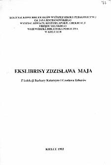 Ekslibrisy Zdzisława Maja : z kolekcji Barbary Katarzyny i Czesława Erberów