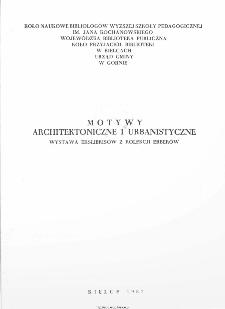 Motywy architektoniczne i urbanistycne. Wystawa ekslibrisów z kolekcji Erberów.