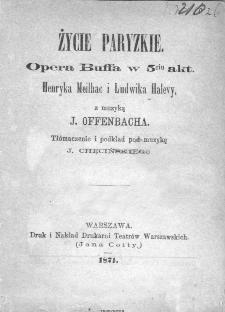 Życie paryzkie : opera Buffa w 5-ciu akt.