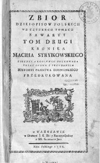 Zbior Dziejopisow Polskich we Czterech Tomach Zawarty. T.2, kronika Macieia Stryikowskiego [...].